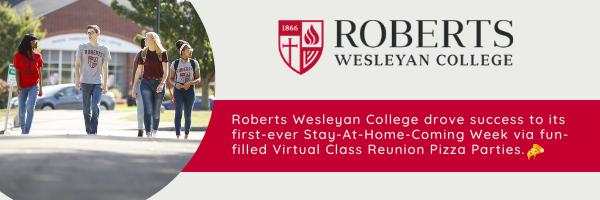 Roberts Wesleyan College drove success to its first-ever Virtual Homecoming via Virtual Class Reunion Pizza Partiesp