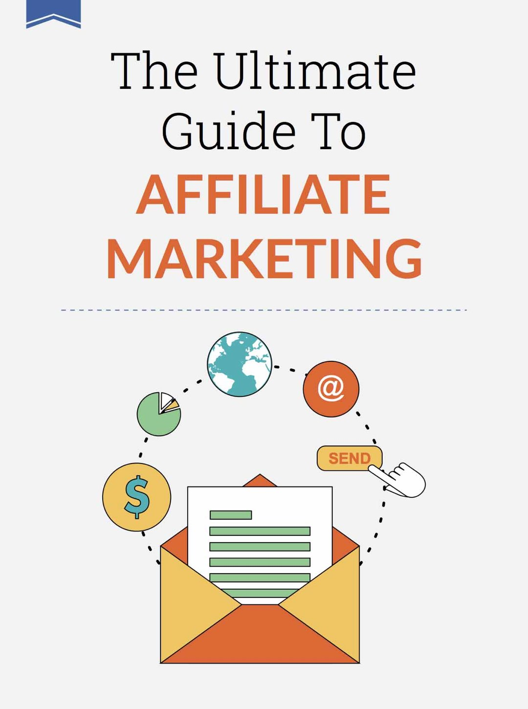 The Ultimate Guide to Affiliate Marketing