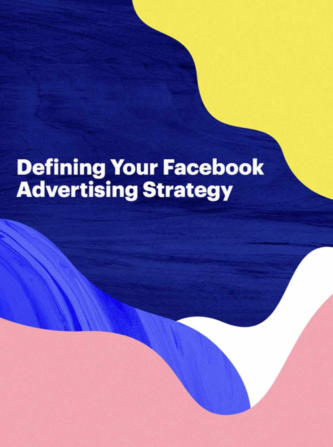 Defining Your Facebook Advertising Strategy