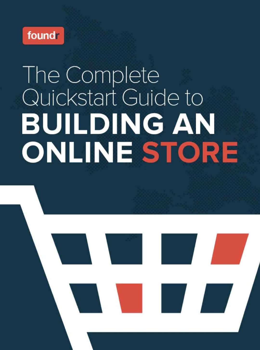 The Complete Quickstart Guide to Building An Online Store