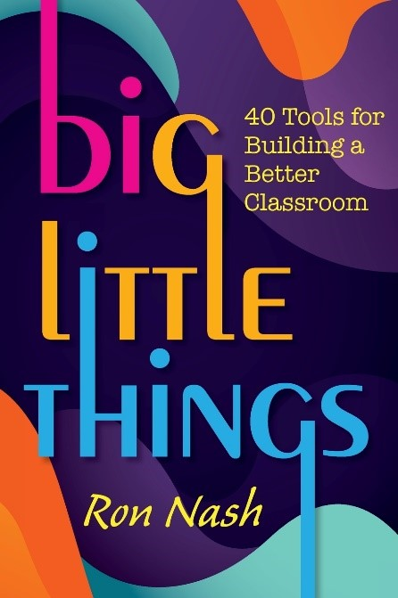 Big Little Things:  40 Tools for Building a Better Classroom, 2019