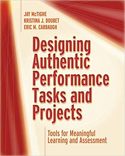 Designing Authentic Performance Tasks and Projects, 2020