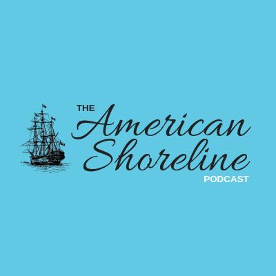 The American Shoreline Podcast