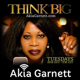 think big with akia garnett