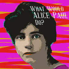 what would alice paul do