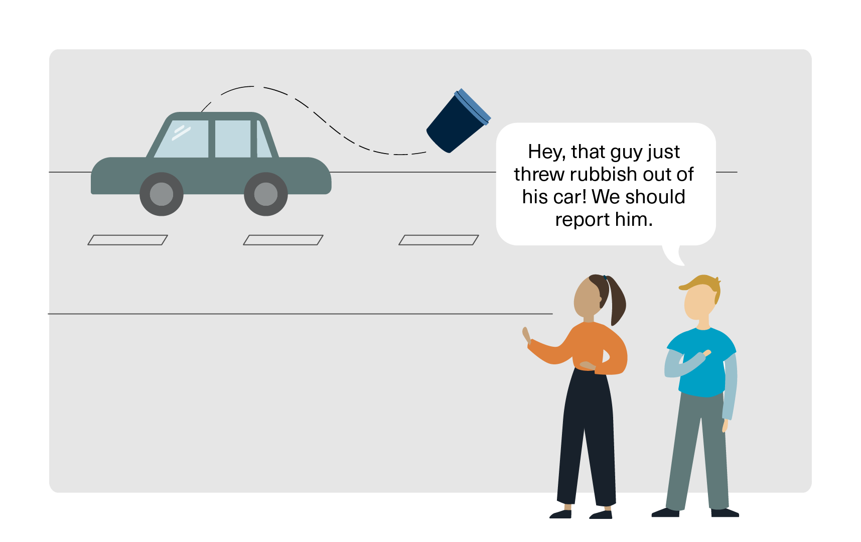 """Picture of a car driving past, throwing a coffee cup out the window. Two people who are watching say: """"Hey, that guy just threw rubbish out of his car! We should report him."""""""