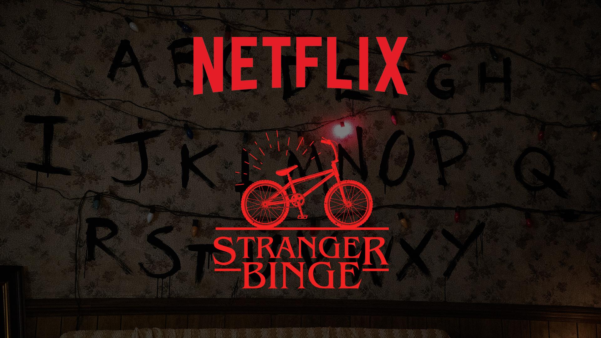 Stranger Binge