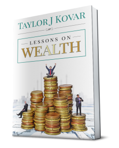 Lessons on wealth by Taylor Kovar