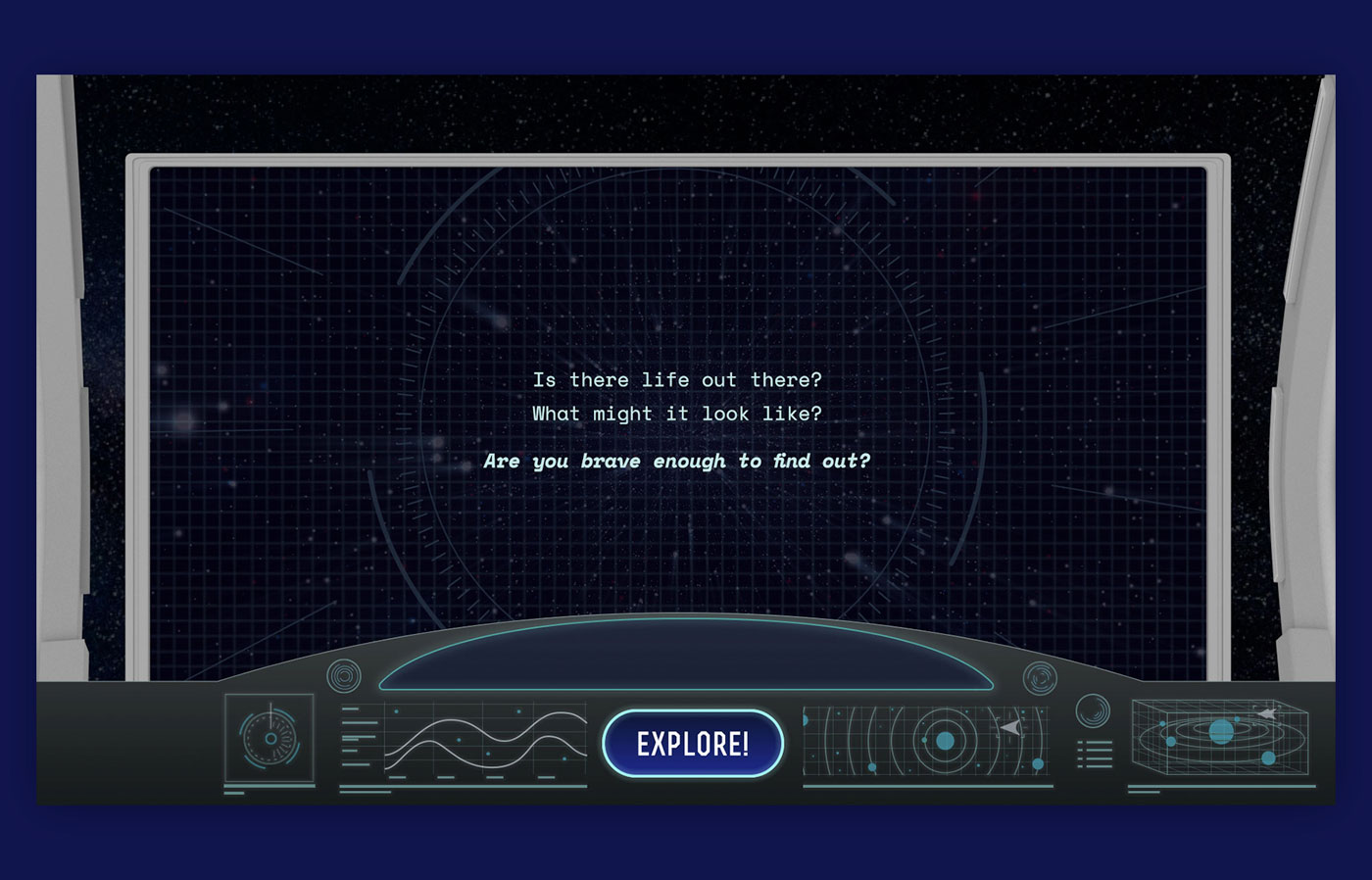A UI design set up so it looks like you are sitting behind the dashboard of a space ship and you are exploring space.