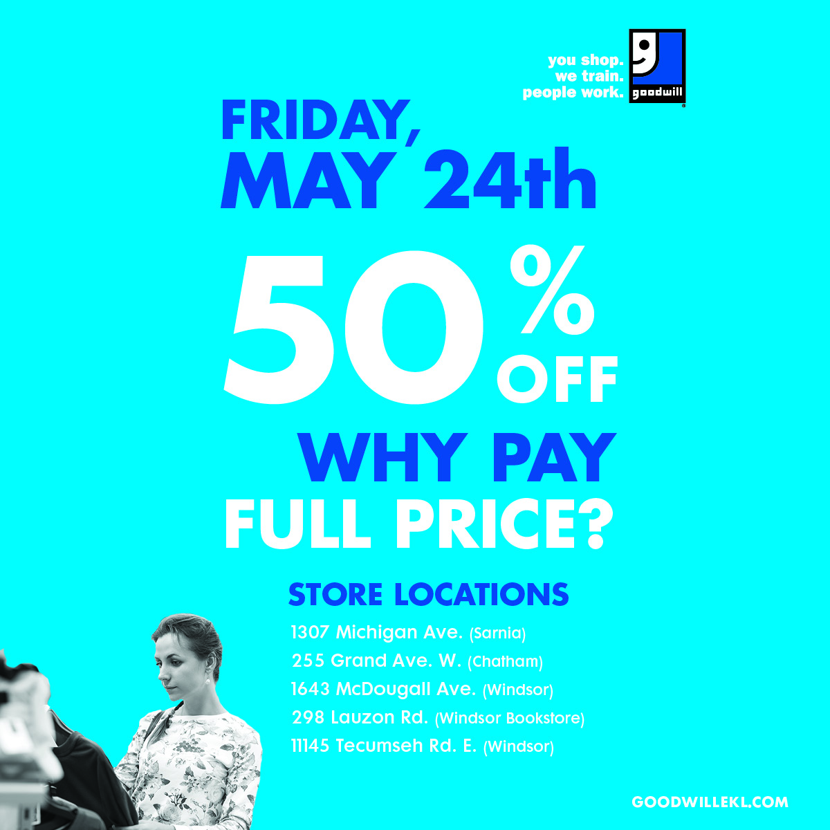 Friday May 24, 50% off everything sale.