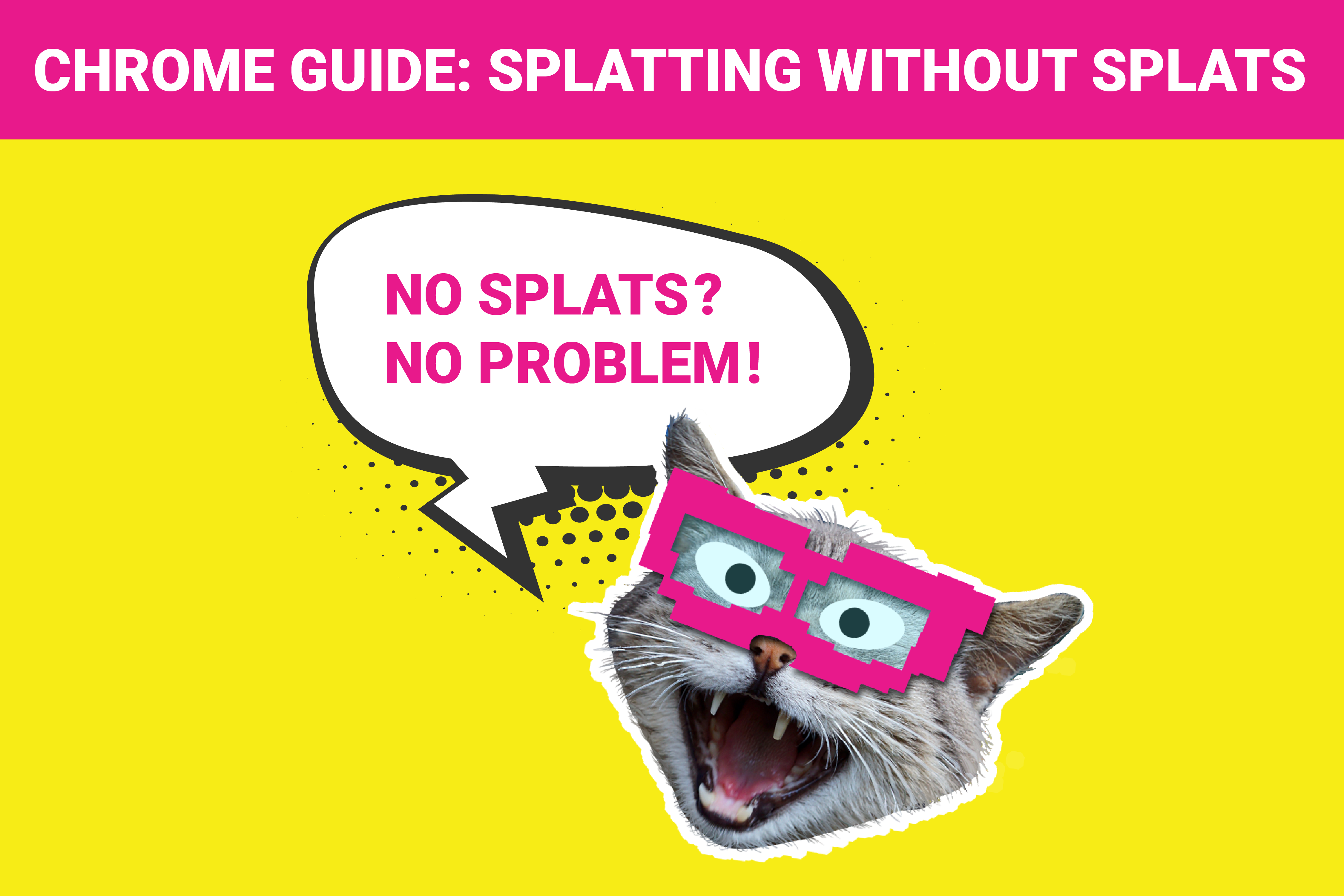 Chrome Guide: Splatting without Splats
