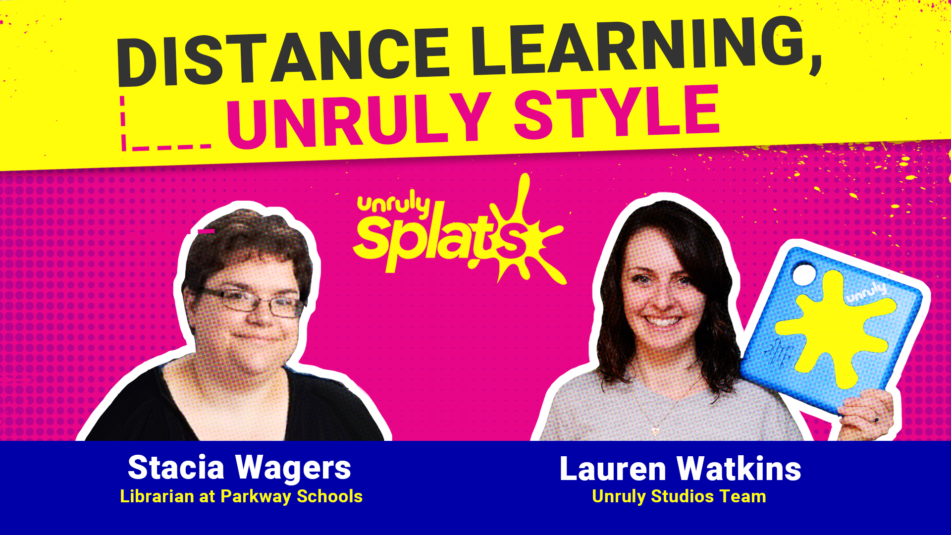 STEM Webinar - Distance Learning, Unruly Style!