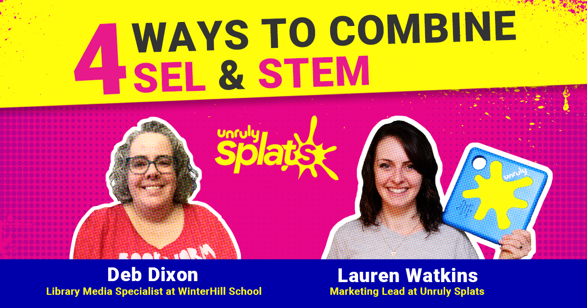 STEM Webinar - 4 Ways to Combine SEL and STEM