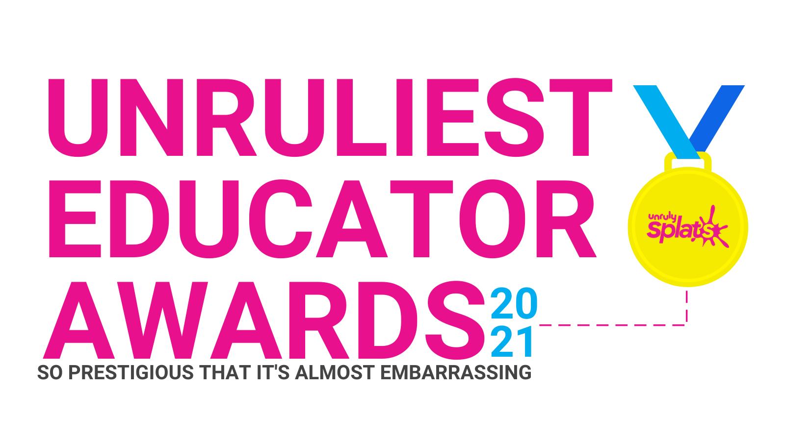 2021 Unruliest Educator Awards