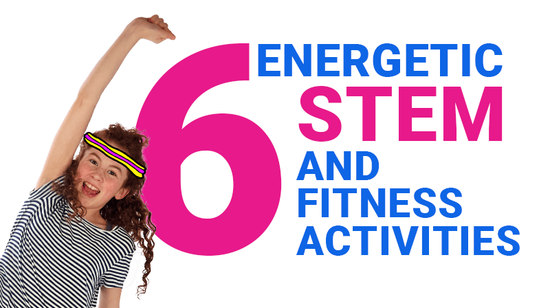 STEM Lesson Plan: Energetic STEM & Fitness Activities