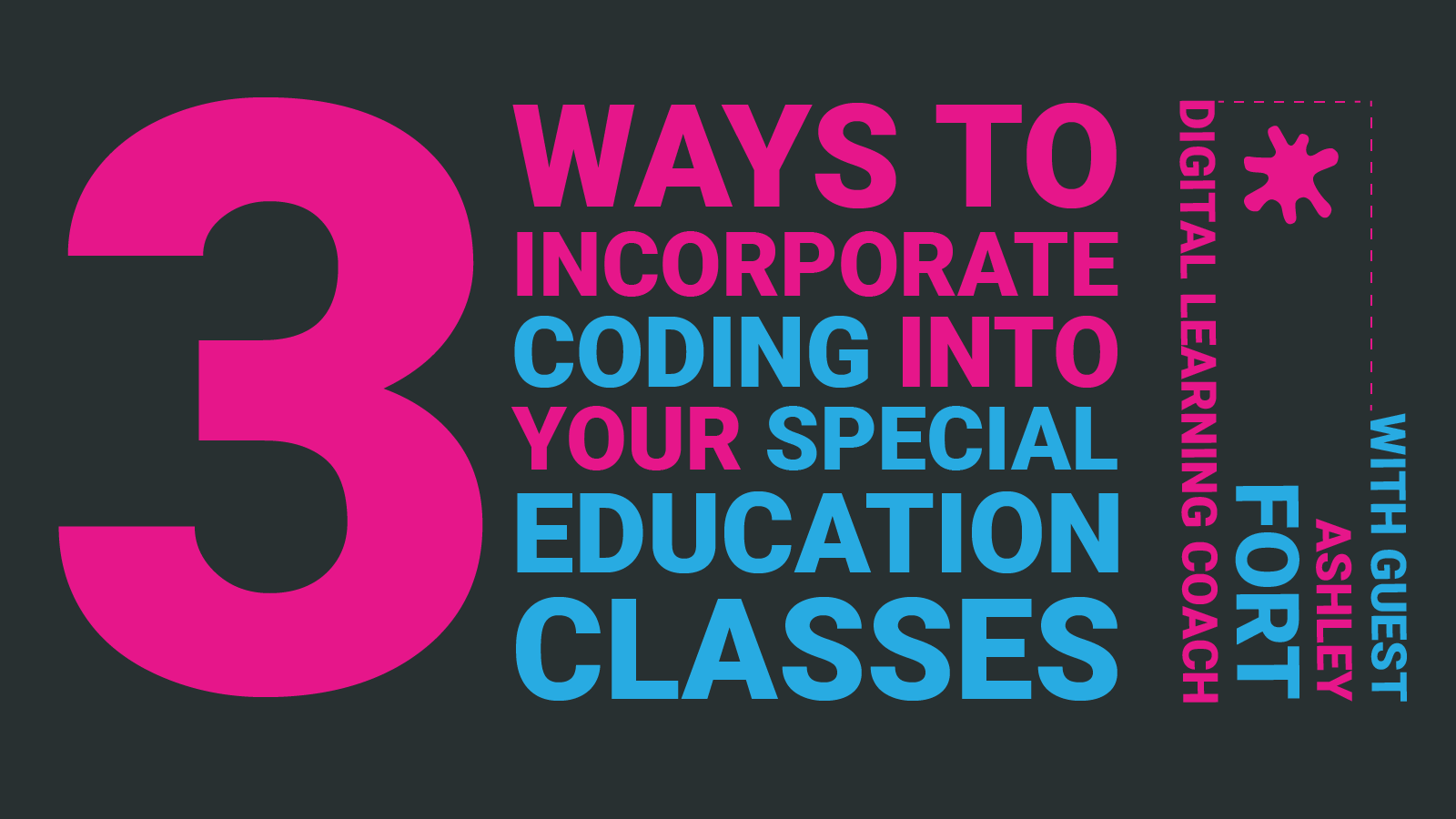 STEM Webinar - Ways to Incorporate Coding into Special Education