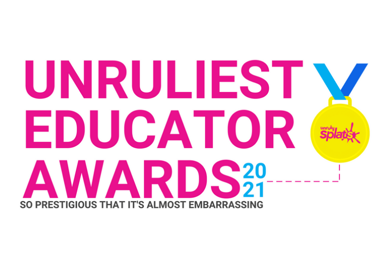 2021 Unruliest Educator Awards