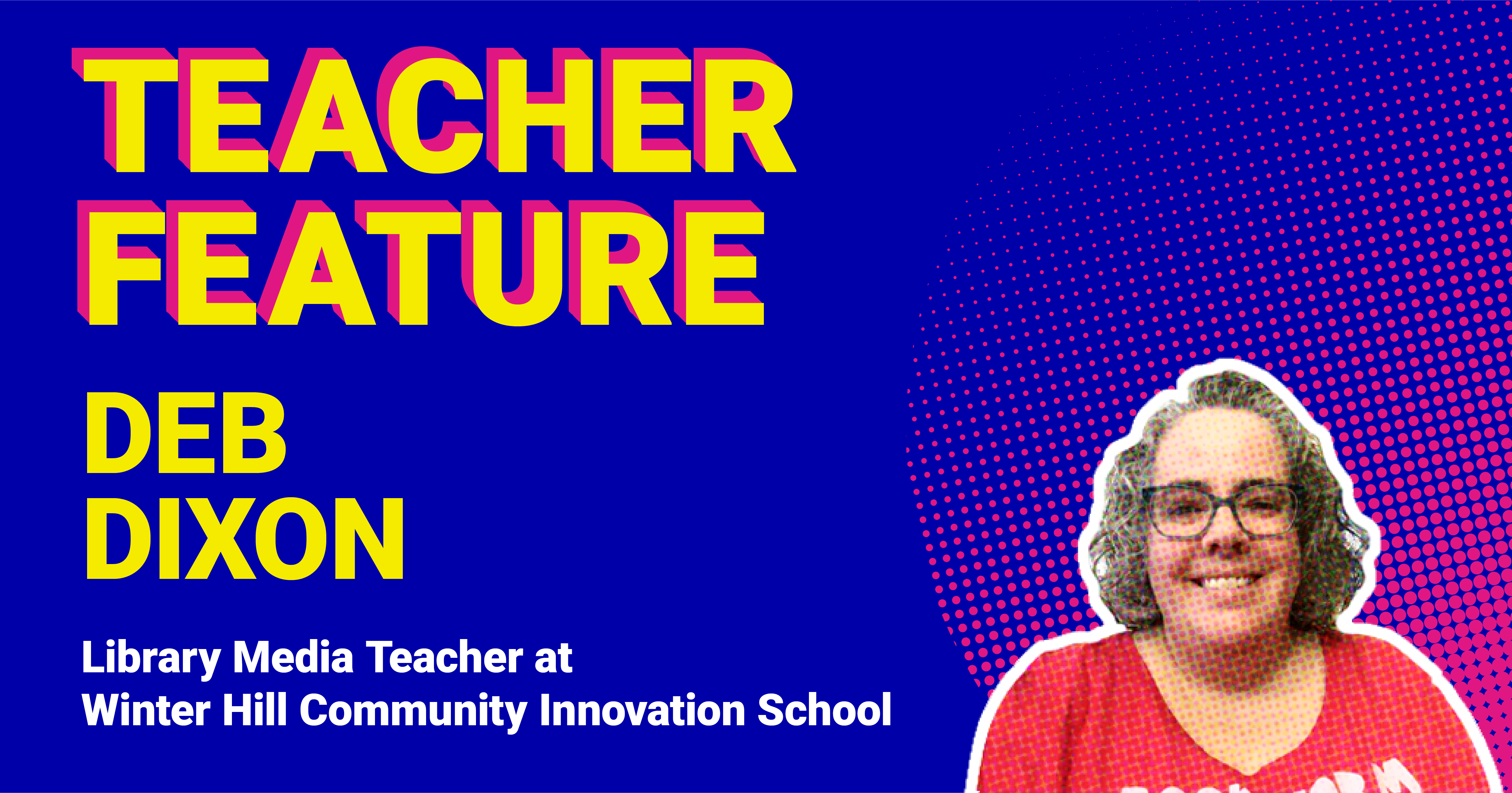 Teacher Feature: Deb Dixon
