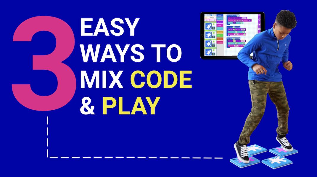 STEM Webinar - 3 Easy Ways to Mix Code & Play