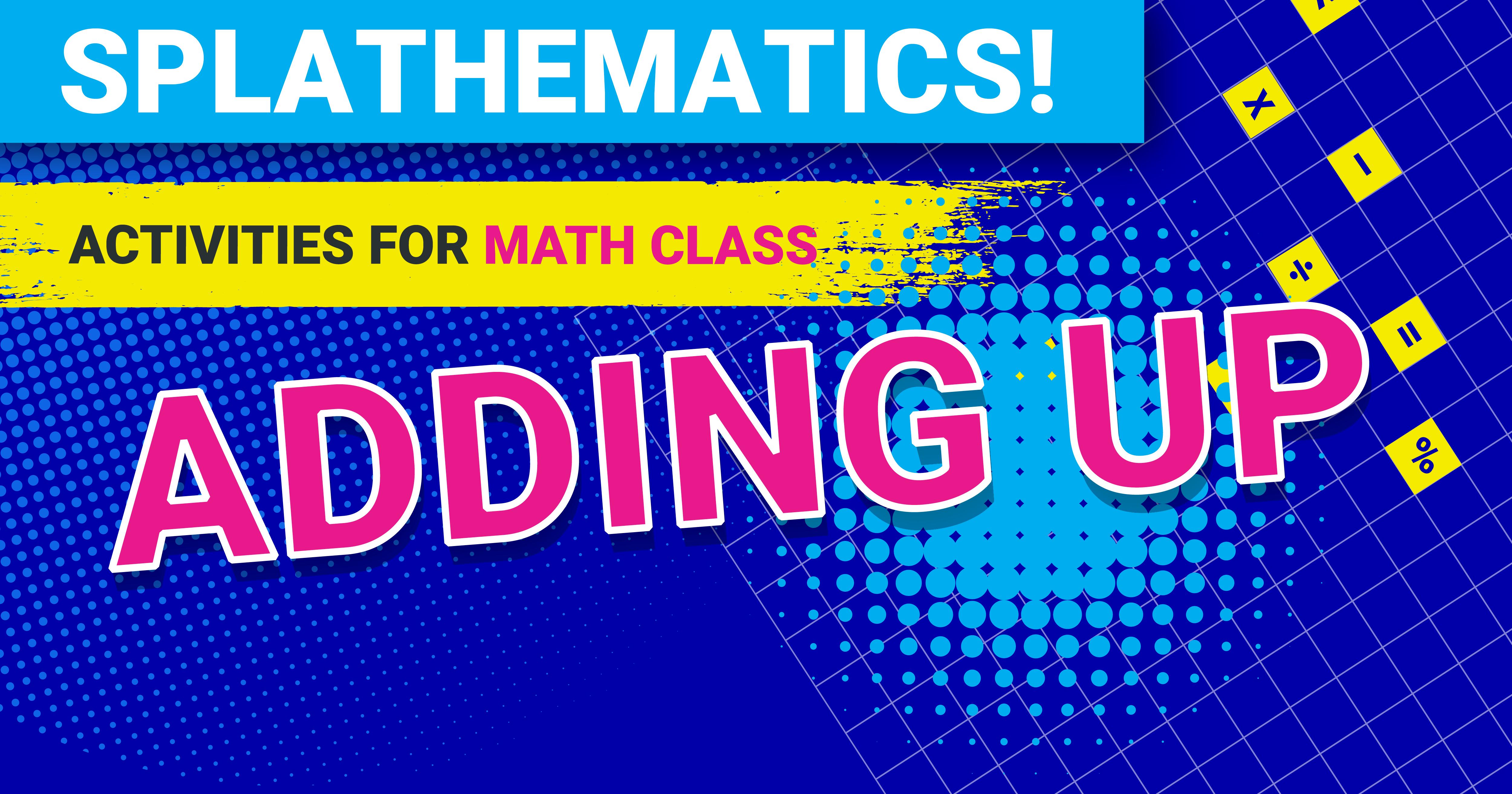 STEM Lesson Plan: Splathematics! Adding Up