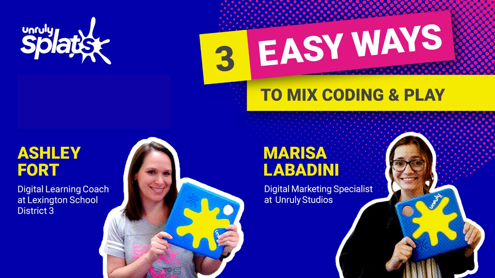 STEM Webinar - 3 Easy Ways to Mix Coding & Play