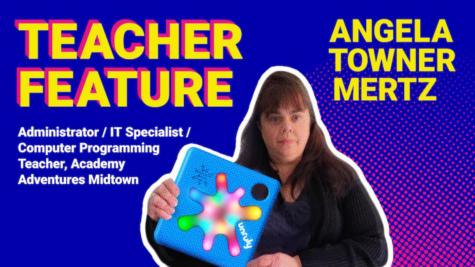 Teacher Feature: Angela Towner Mertz