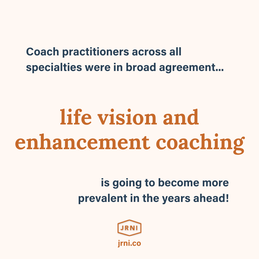 Life Vision & Enhancement Coaching will become more prevalent in the years to come