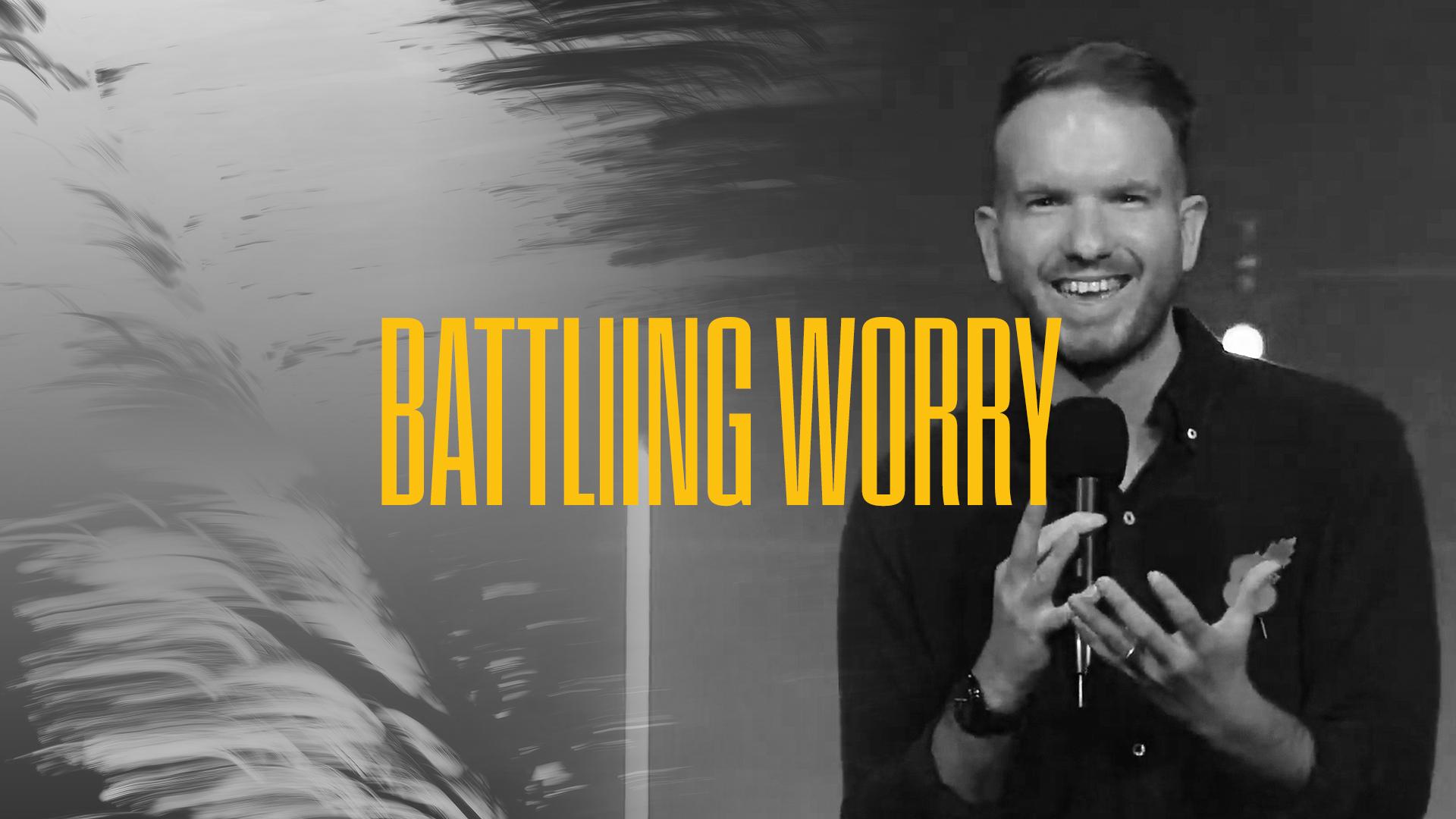 Battling Worry - Sunday 8th November - Jamie haRLAND