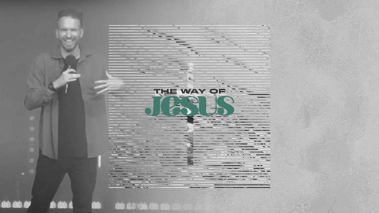 The Way of Jesus - Week 3 - Jamie Harland