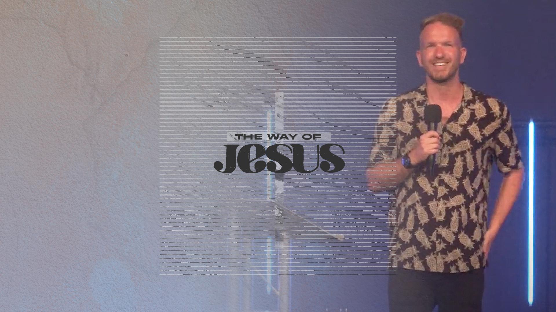 The Way of Jesus - Week 8 - Jamie Harland