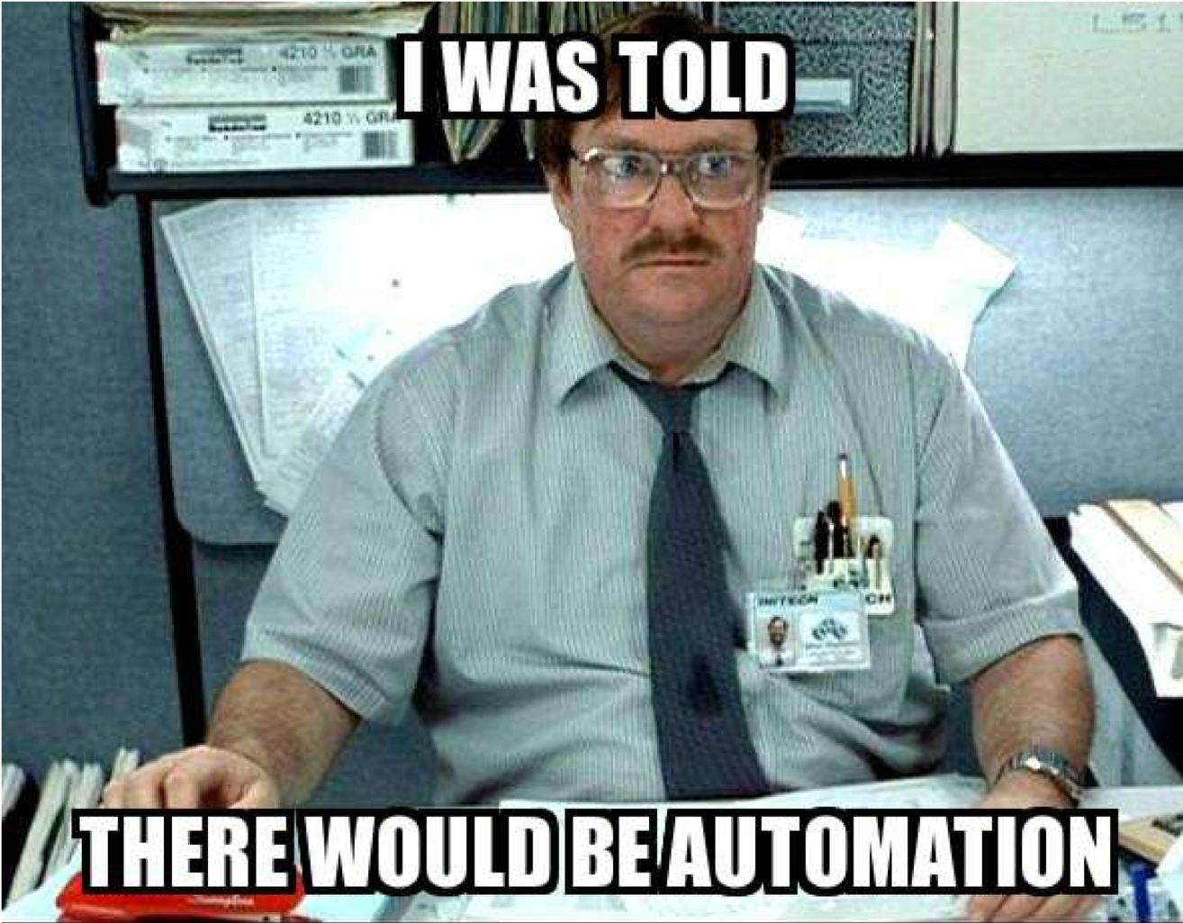 meme showing frustration of only partially automated software