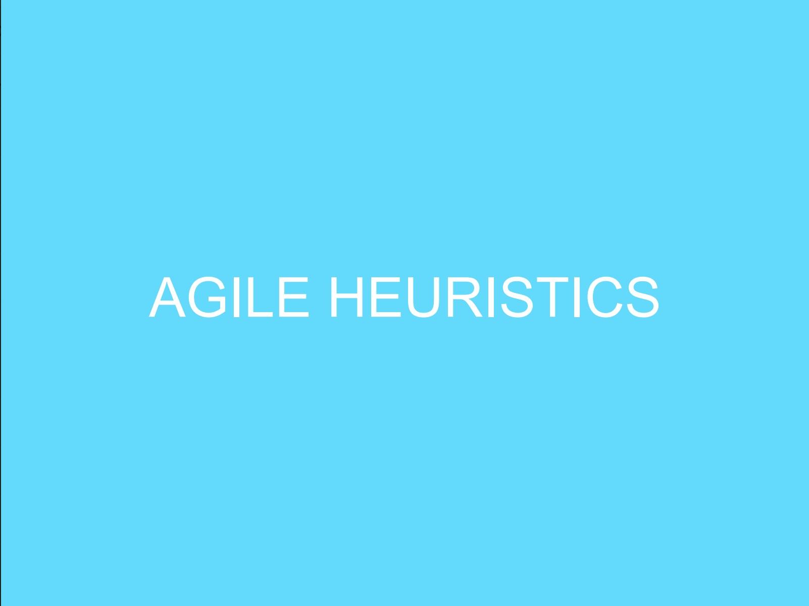 Agile Heuristics - Presentation