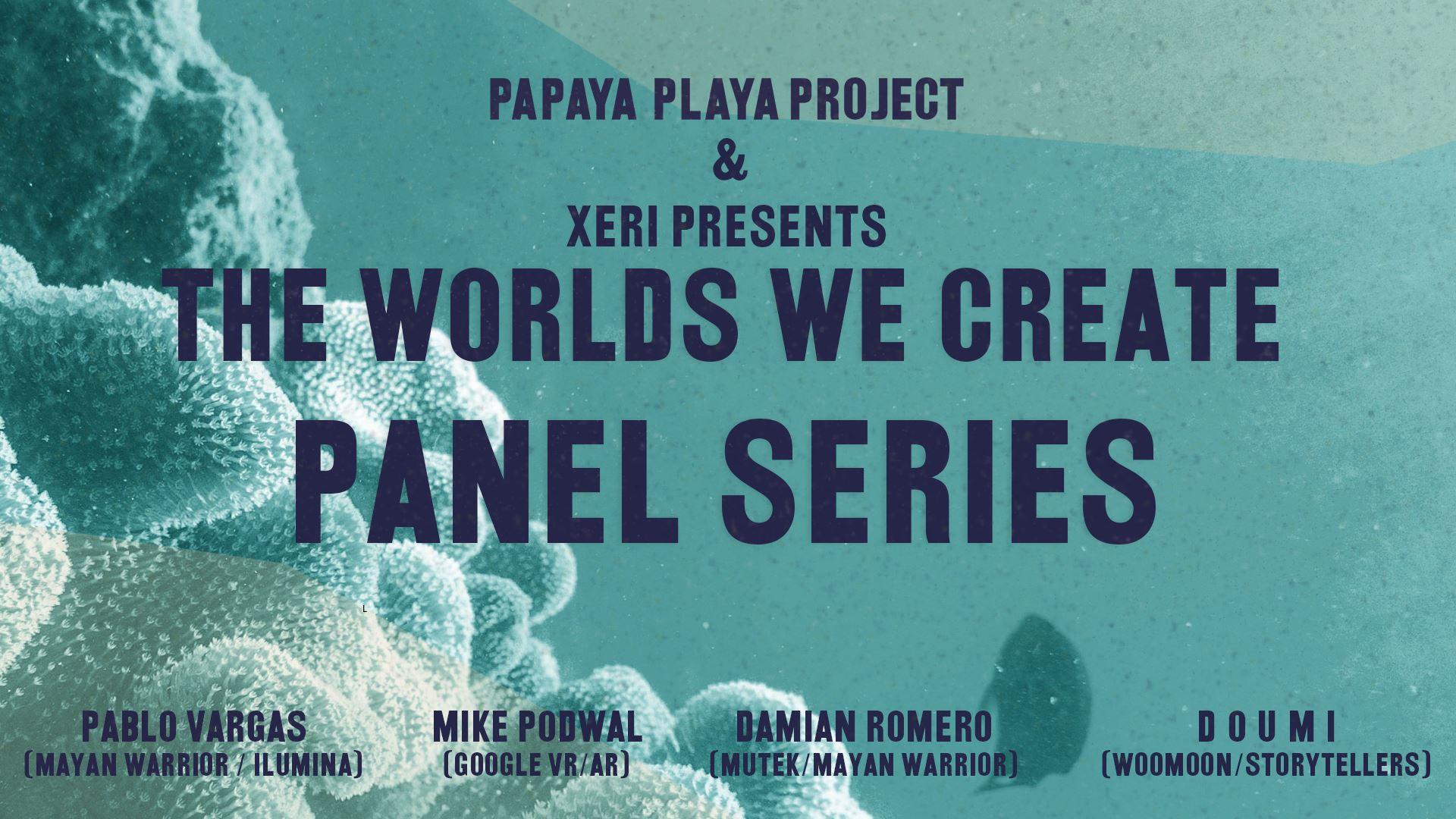 Xeri Presents: The Worlds We Create Panel Series
