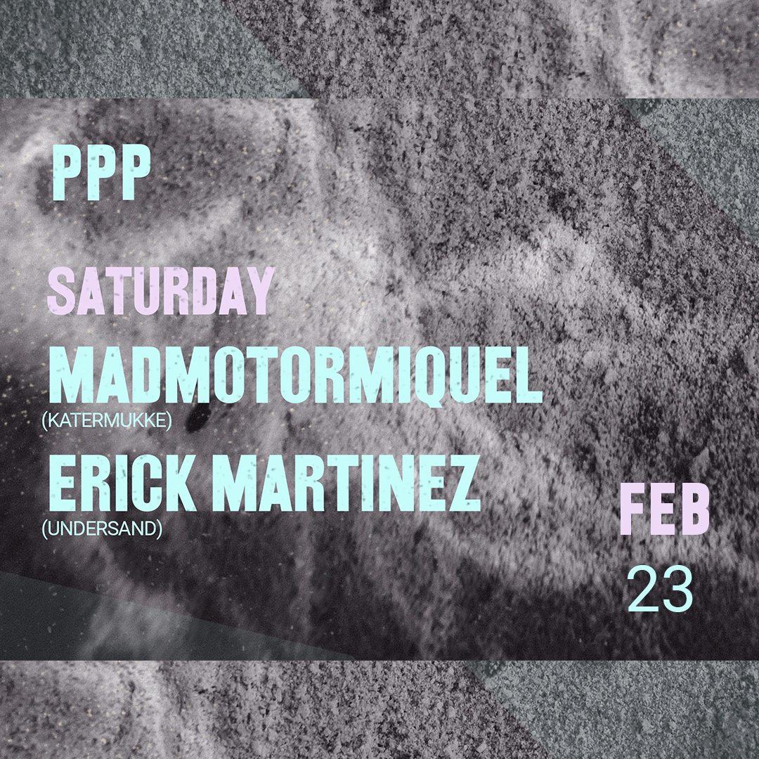 PPP Presents: Madmotormiquel