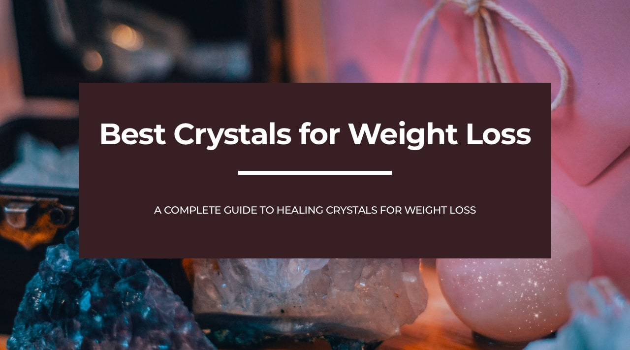 Best Crystals for Weight Loss