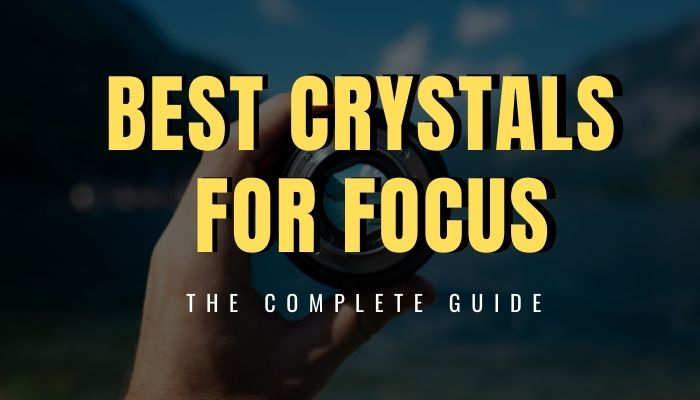 Best Crystals for Focus