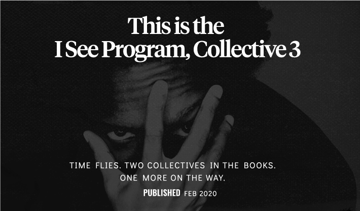 I See Program, Collective 3