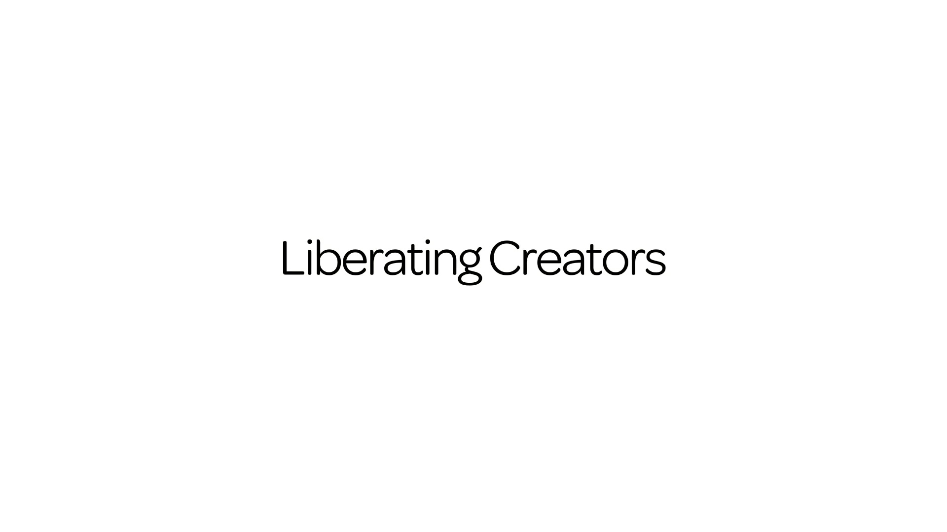 Entrepreneurs and investors working side-by-side to liberate creators for a more conscious living to enhance human life.