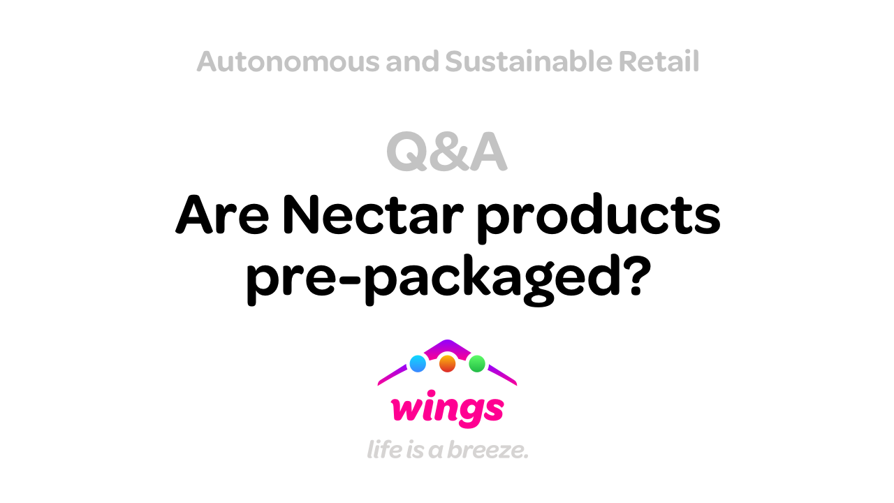 With the introduction of Nectar — the first Autonomous and Sustainable Retail (ASR) for the on-the-go market — I answer the next question: Are Nectar products pre-packaged?