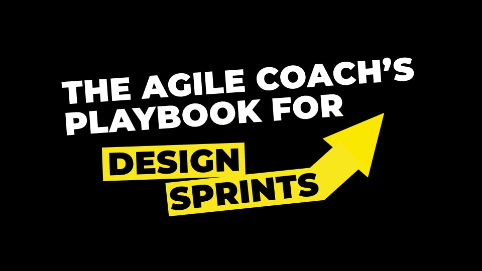 The Agile Coach's Playbook for Design Sprints thumbnail