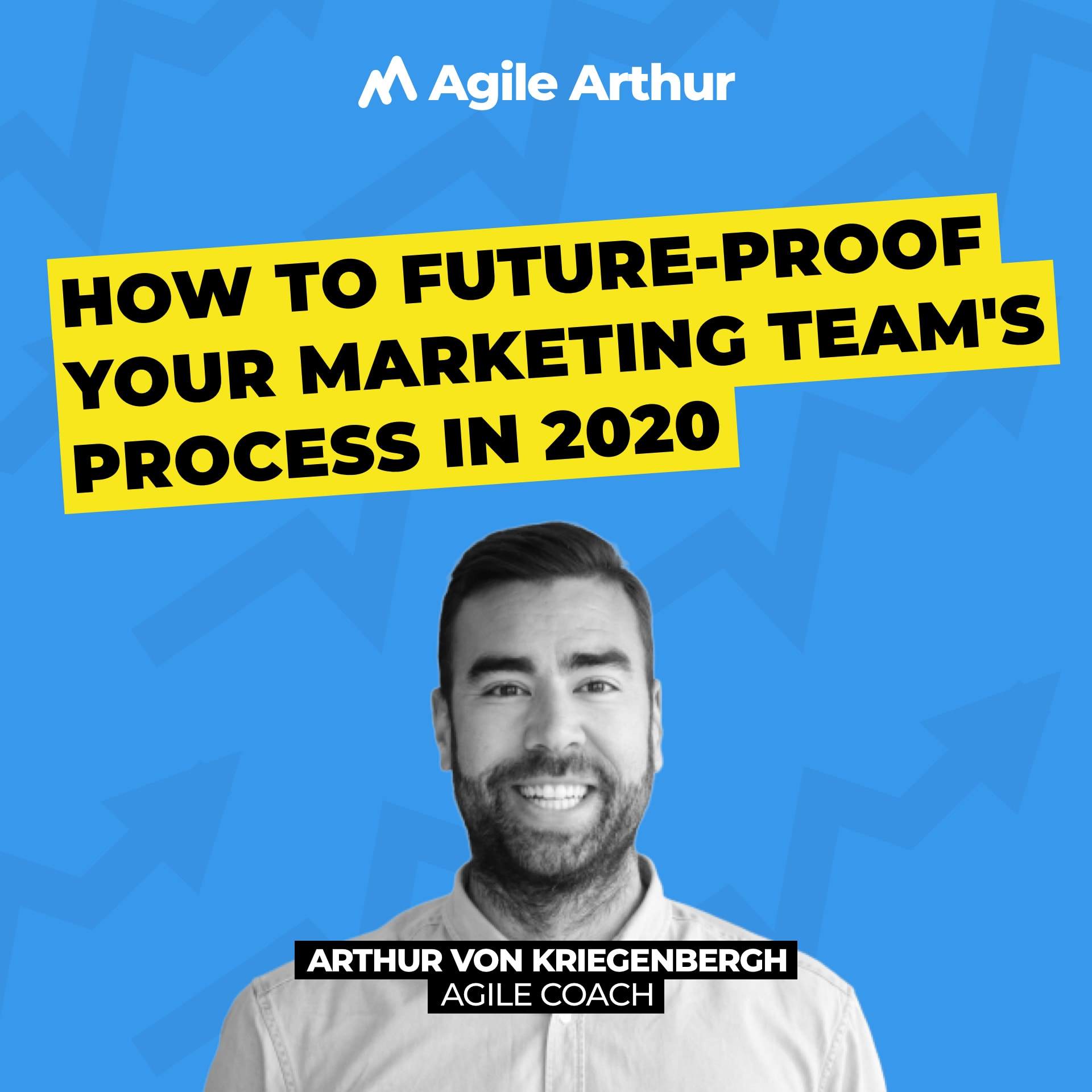 How to future-proof your marketing's team process promo with Arthur von Kriegenbergh