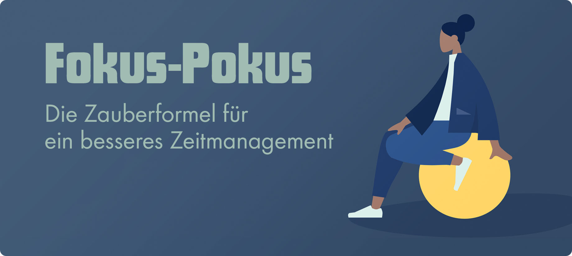 Fokus-Pokus: Tipps für besseres Zeitmanagement