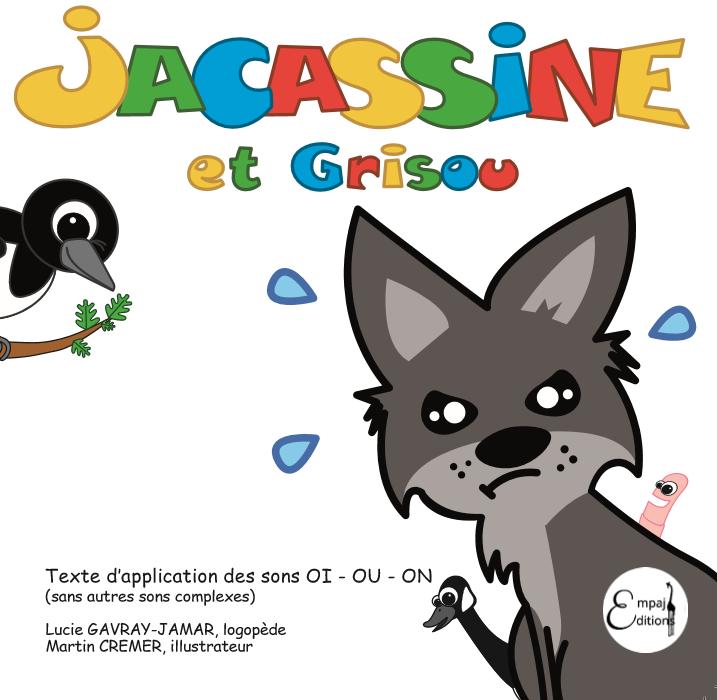 Jacassine et Grisou