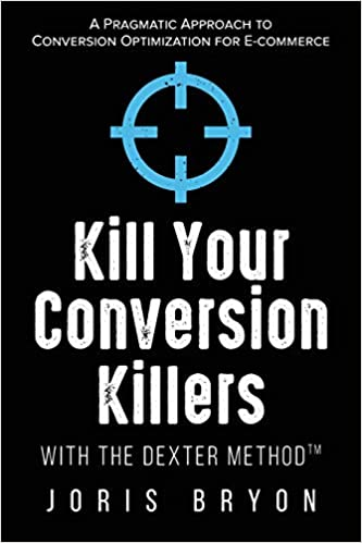 Kill Your Conversion Killers with The Dexter Method™