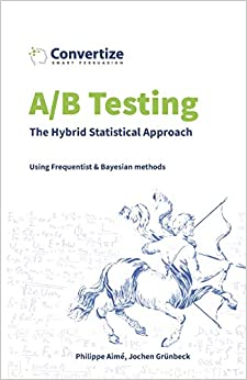 A/B Testing - The Hybrid Statistical Approach