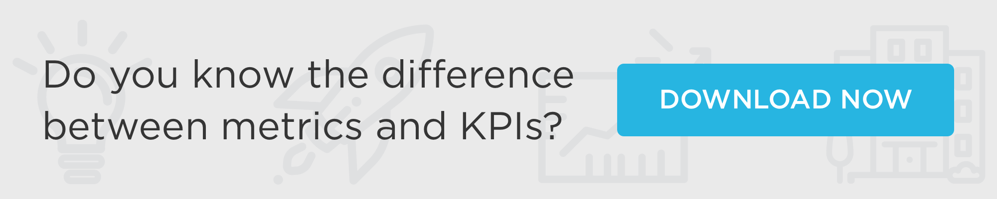 download the metrics vs. kpis infographic