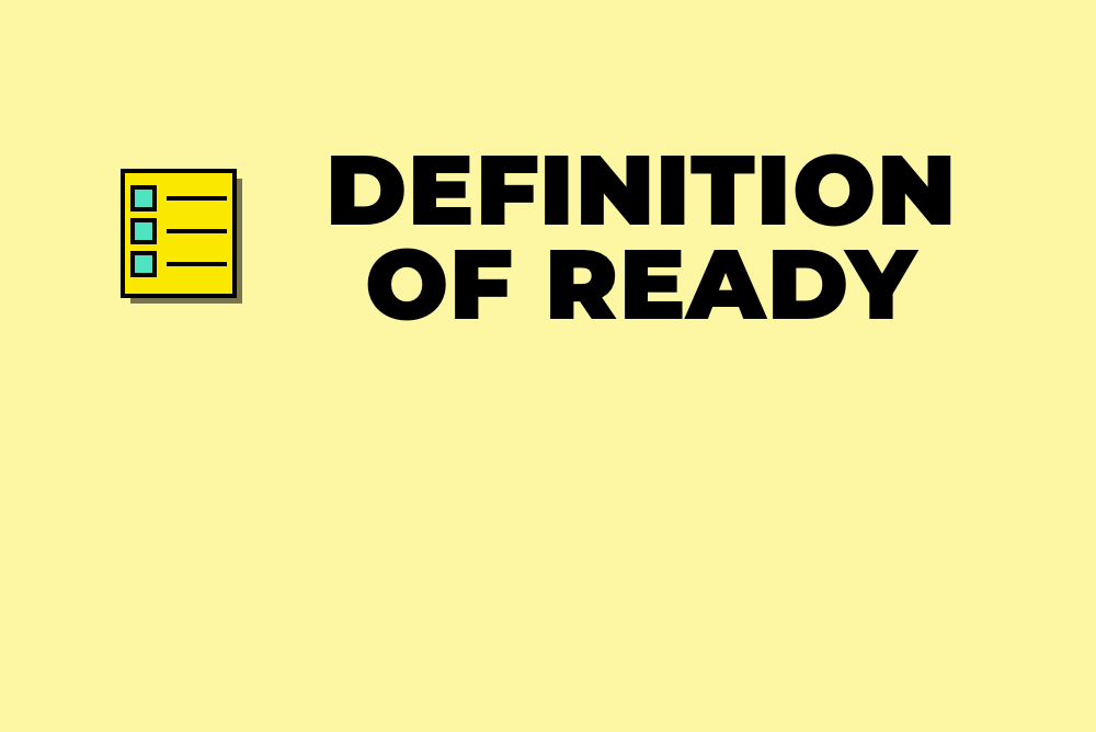 How a Definition of Ready improves your productivity