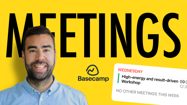 Reduce your meetings (what you can learn from Basecamp)