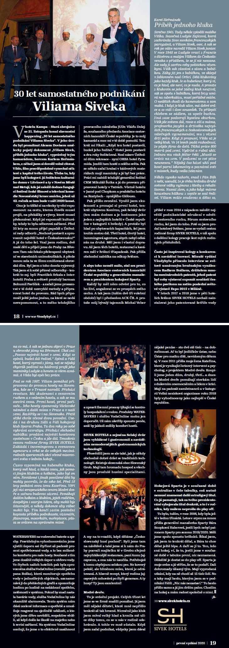 30 let samostatného podnikání Viliama Siveka
