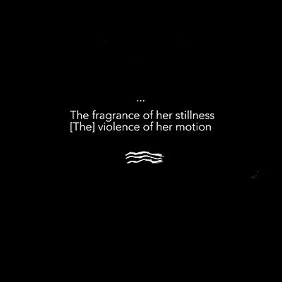 the fragrance of her stillness